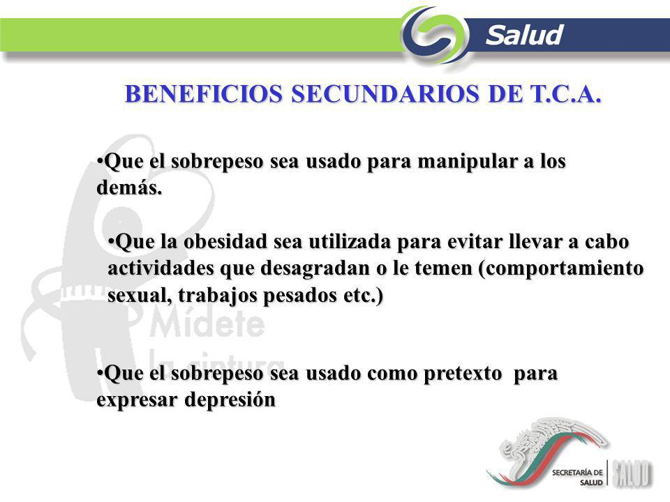 BENEFICIOS SECUNDARIOS DE T.C.A.