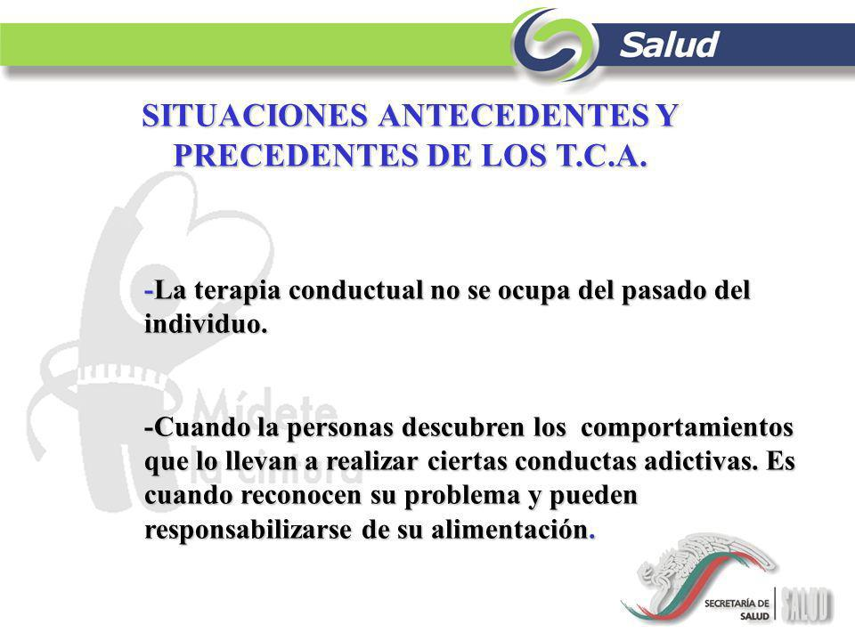 SITUACIONES ANTECEDENTES Y PRECEDENTES DE LOS T.C.A.