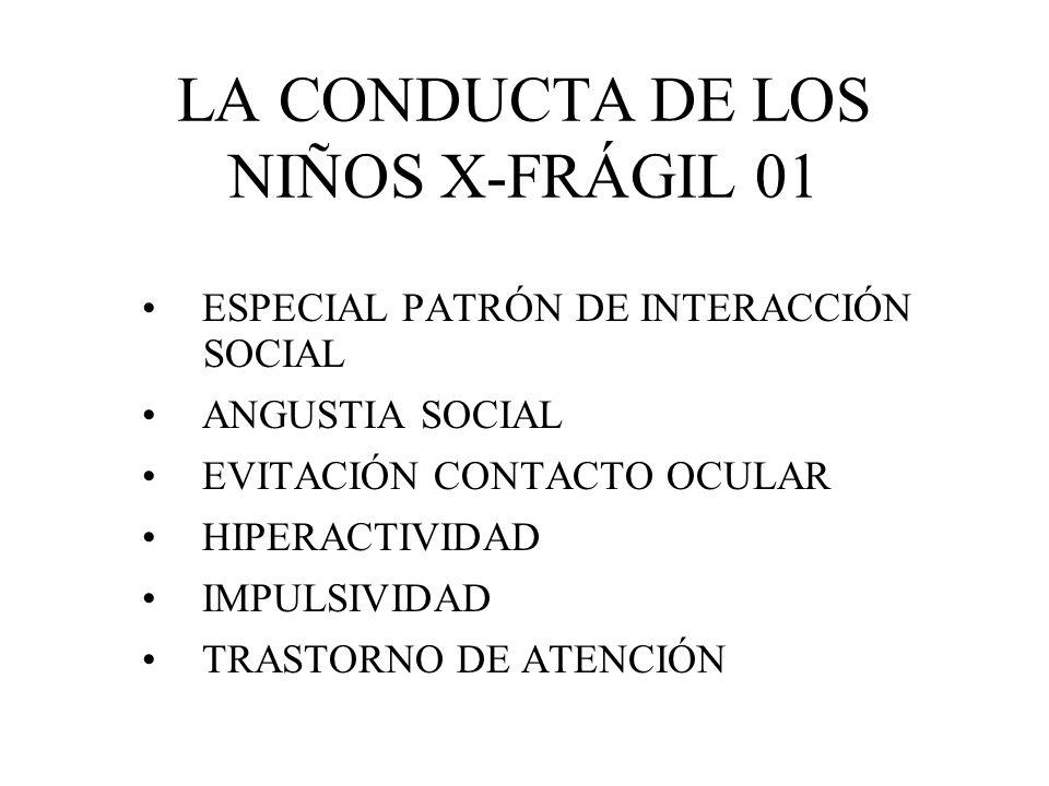 LA CONDUCTA DE LOS NIÑOS X-FRÁGIL 01