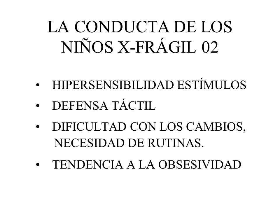 LA CONDUCTA DE LOS NIÑOS X-FRÁGIL 02
