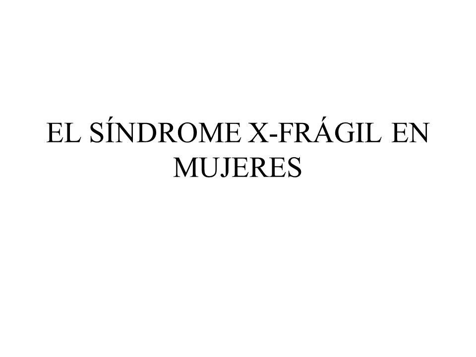 EL SÍNDROME X-FRÁGIL EN MUJERES