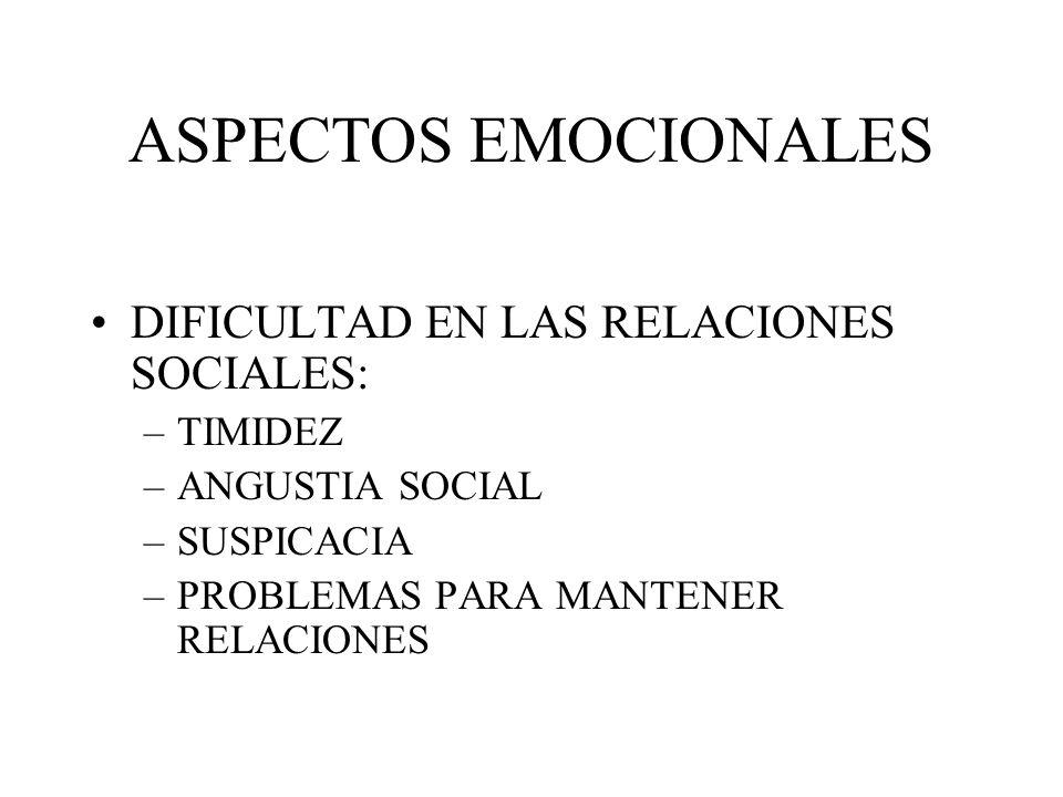 ASPECTOS EMOCIONALES DIFICULTAD EN LAS RELACIONES SOCIALES: TIMIDEZ