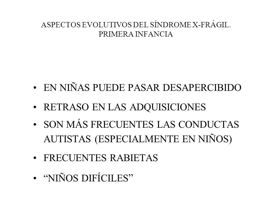 ASPECTOS EVOLUTIVOS DEL SÍNDROME X-FRÁGIL. PRIMERA INFANCIA