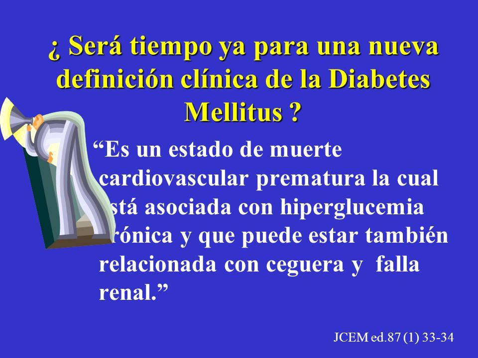 ¿ Será tiempo ya para una nueva definición clínica de la Diabetes Mellitus