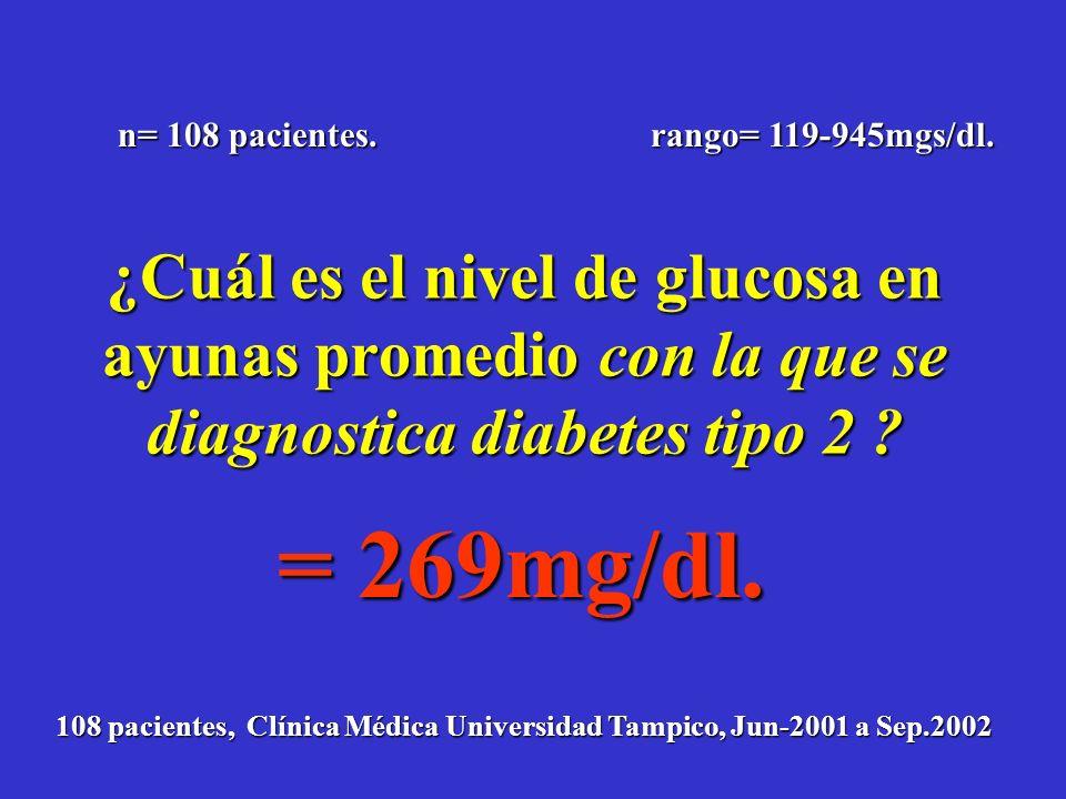 n= 108 pacientes. rango= 119-945mgs/dl. ¿Cuál es el nivel de glucosa en ayunas promedio con la que se diagnostica diabetes tipo 2