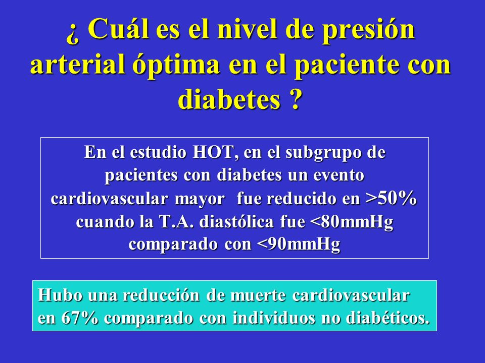 ¿ Cuál es el nivel de presión arterial óptima en el paciente con diabetes