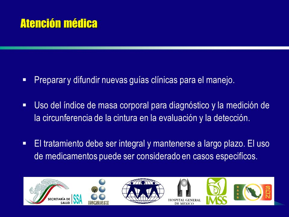 Atención médica Preparar y difundir nuevas guías clínicas para el manejo.