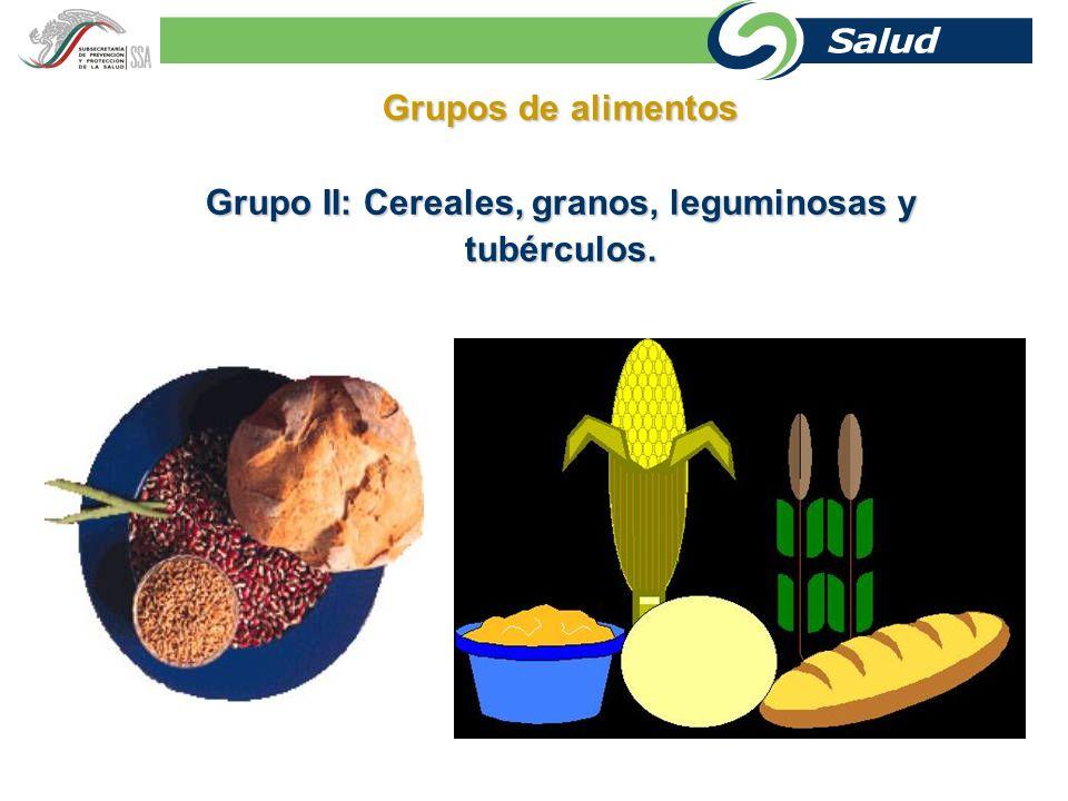 Grupo II: Cereales, granos, leguminosas y
