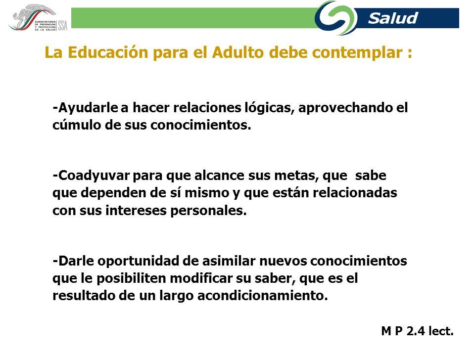La Educación para el Adulto debe contemplar :