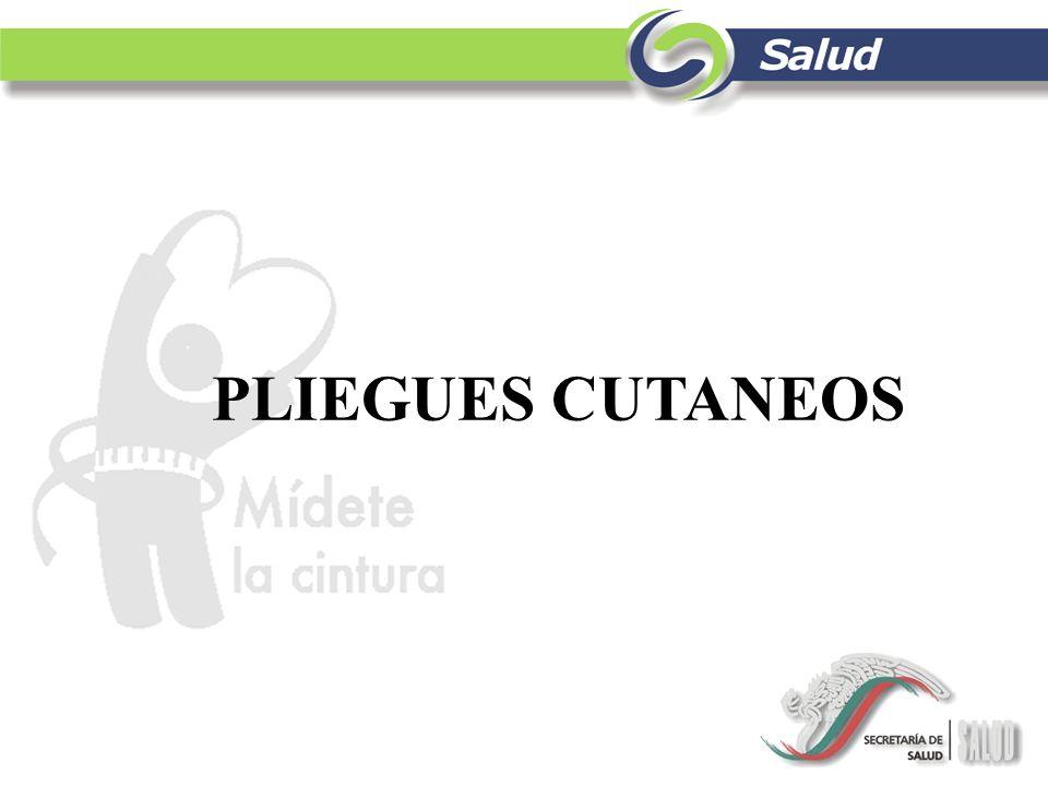 PLIEGUES CUTANEOS
