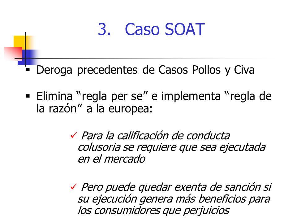 3. Caso SOAT Deroga precedentes de Casos Pollos y Civa