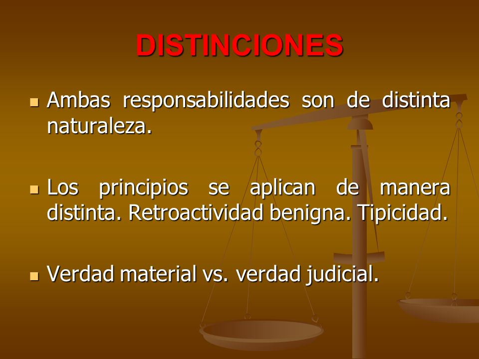 DISTINCIONES Ambas responsabilidades son de distinta naturaleza.