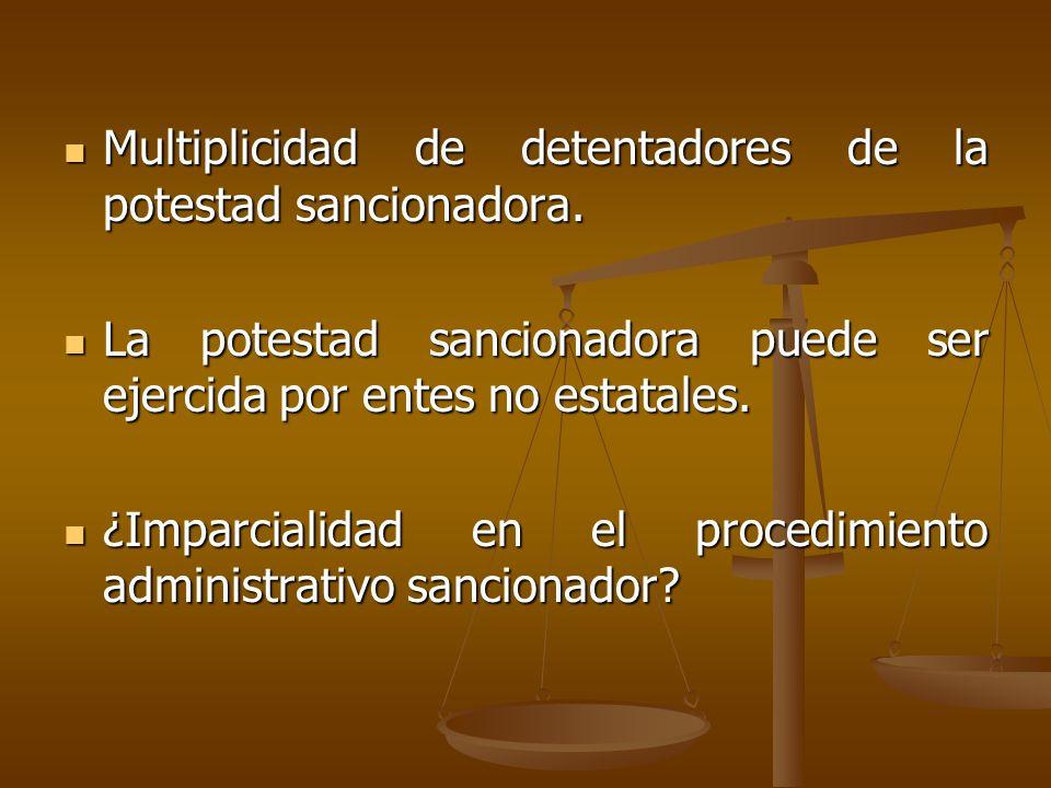 Multiplicidad de detentadores de la potestad sancionadora.