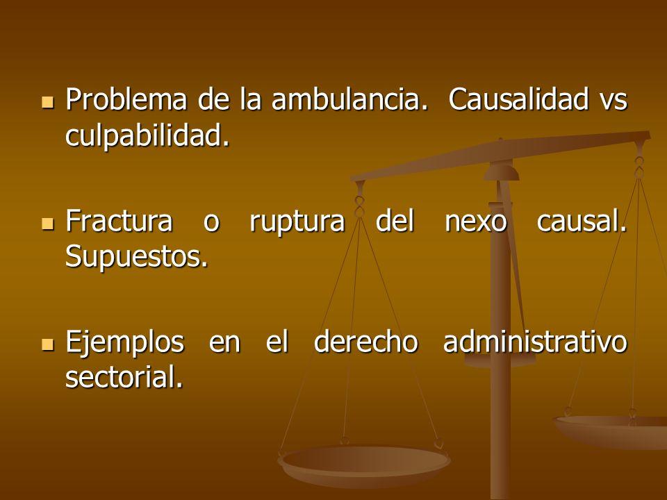 Problema de la ambulancia. Causalidad vs culpabilidad.