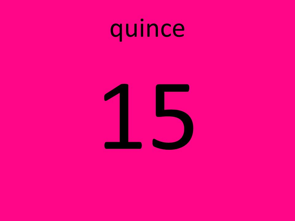 quince 15