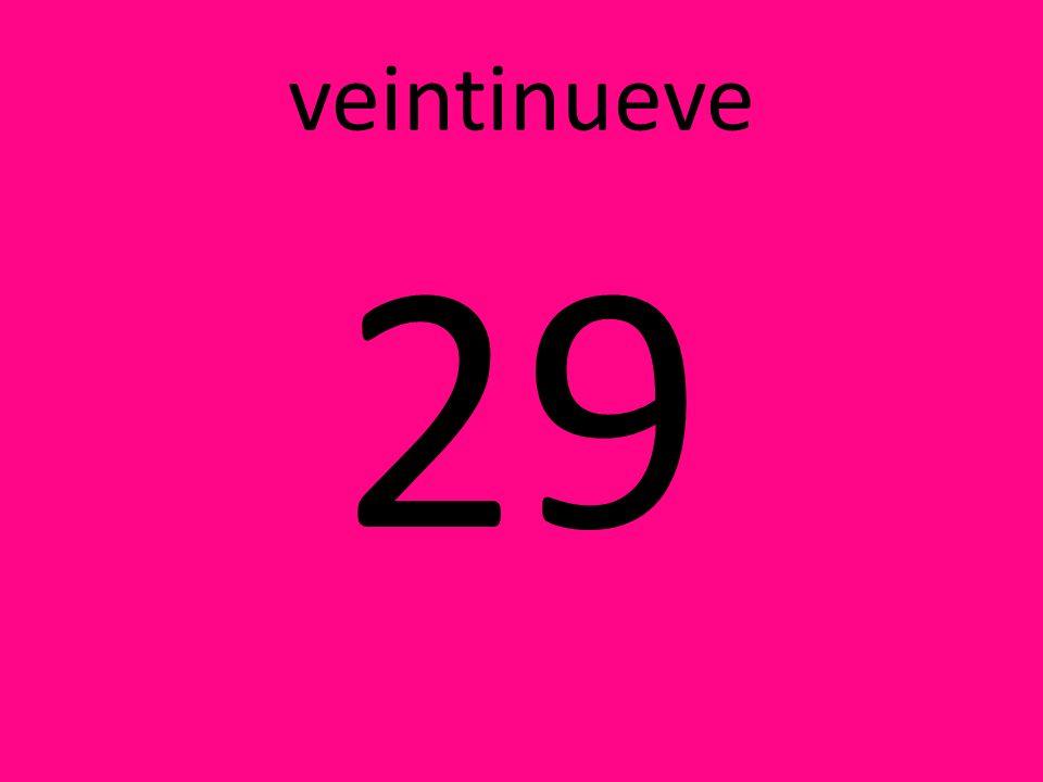veintinueve 29