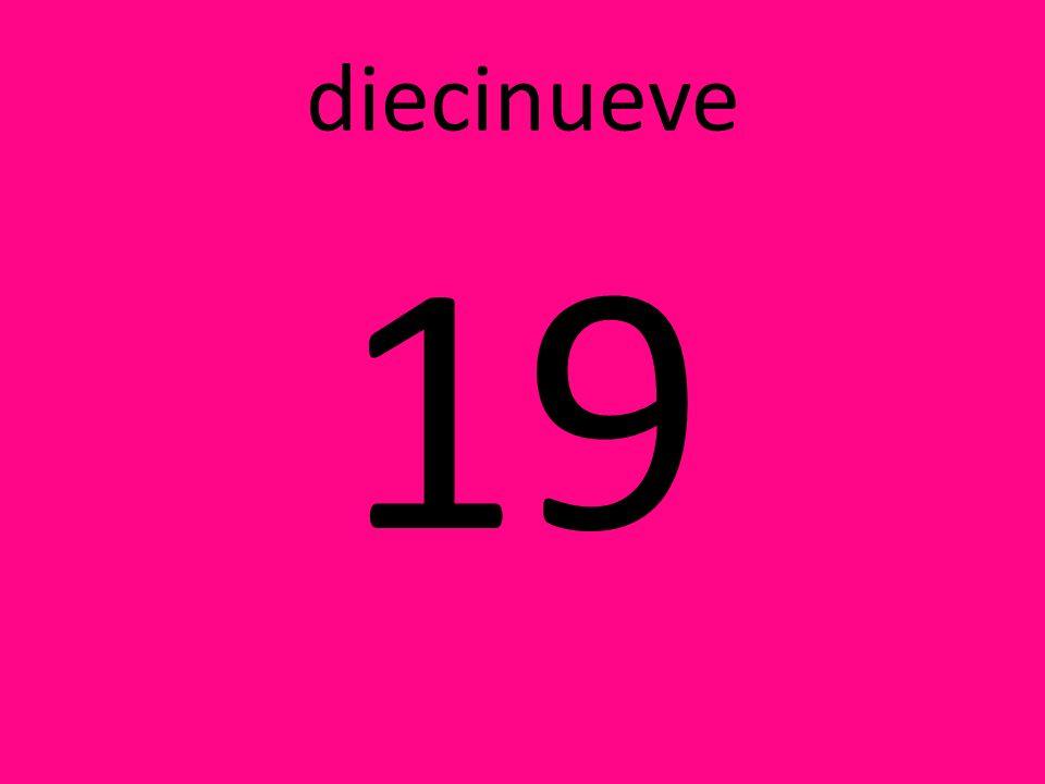 diecinueve 19