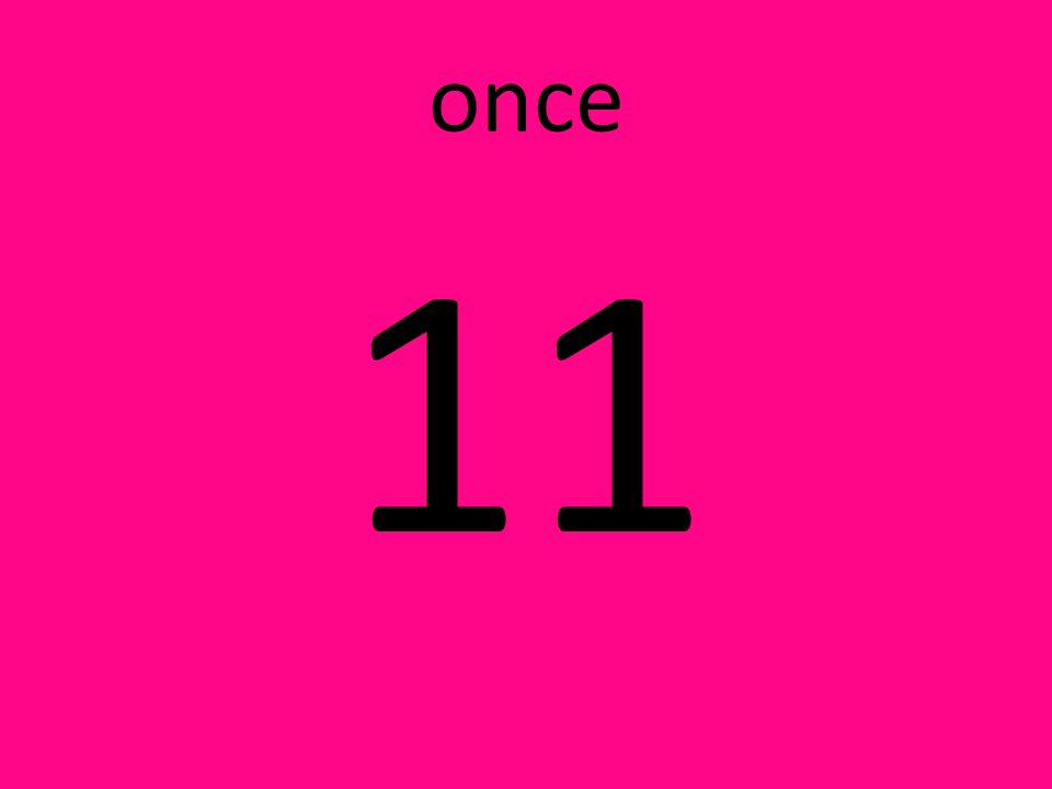 once 11