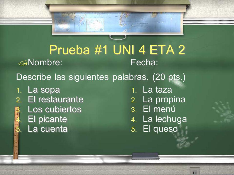 Prueba #1 UNI 4 ETA 2 Nombre: Fecha:
