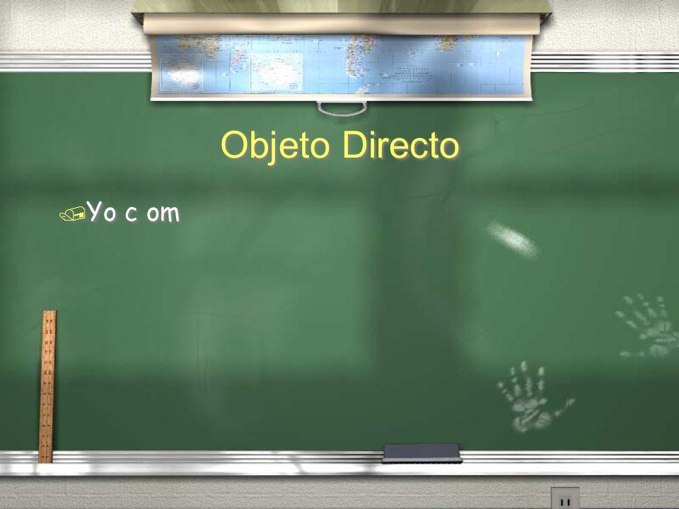 Objeto Directo Yo c om