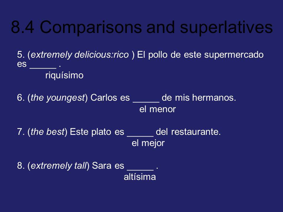 5. (extremely delicious:rico ) El pollo de este supermercado es _____ .