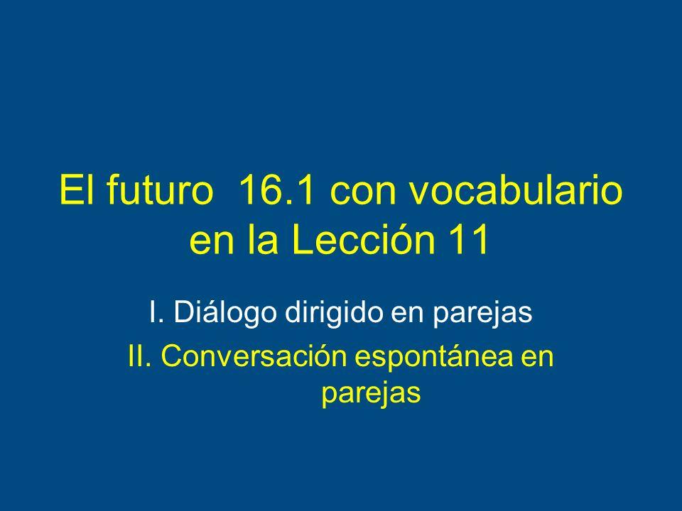 El futuro 16.1 con vocabulario en la Lección 11