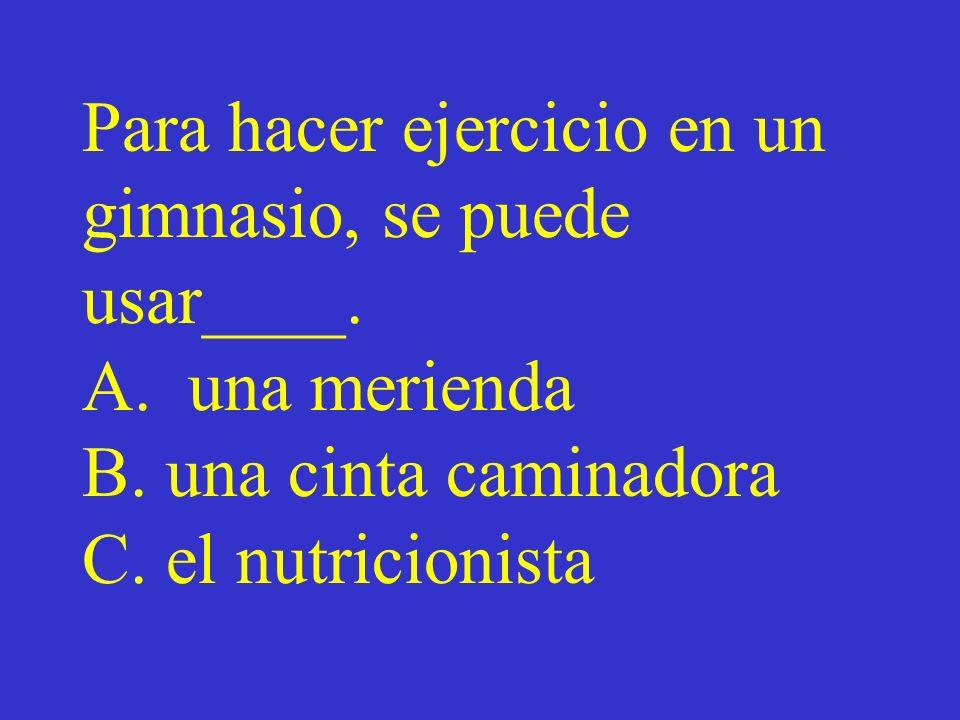 Para hacer ejercicio en un gimnasio, se puede usar____. A