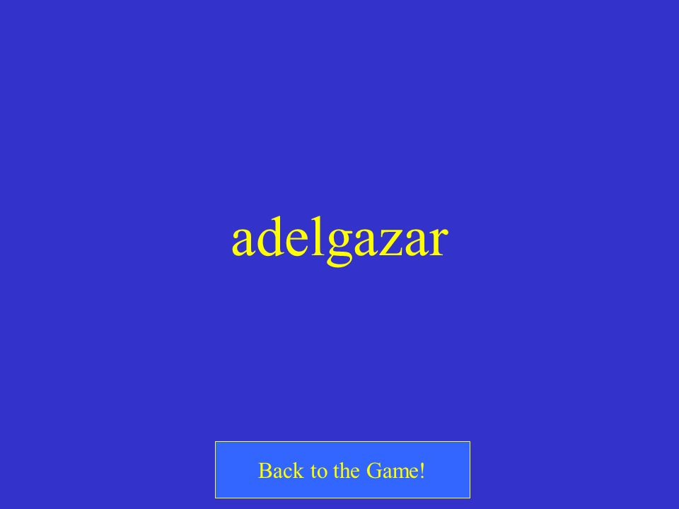 adelgazar Back to the Game!