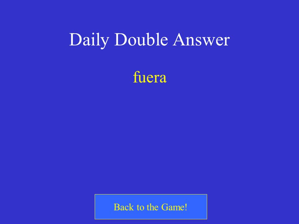 Daily Double Answer fuera Back to the Game!