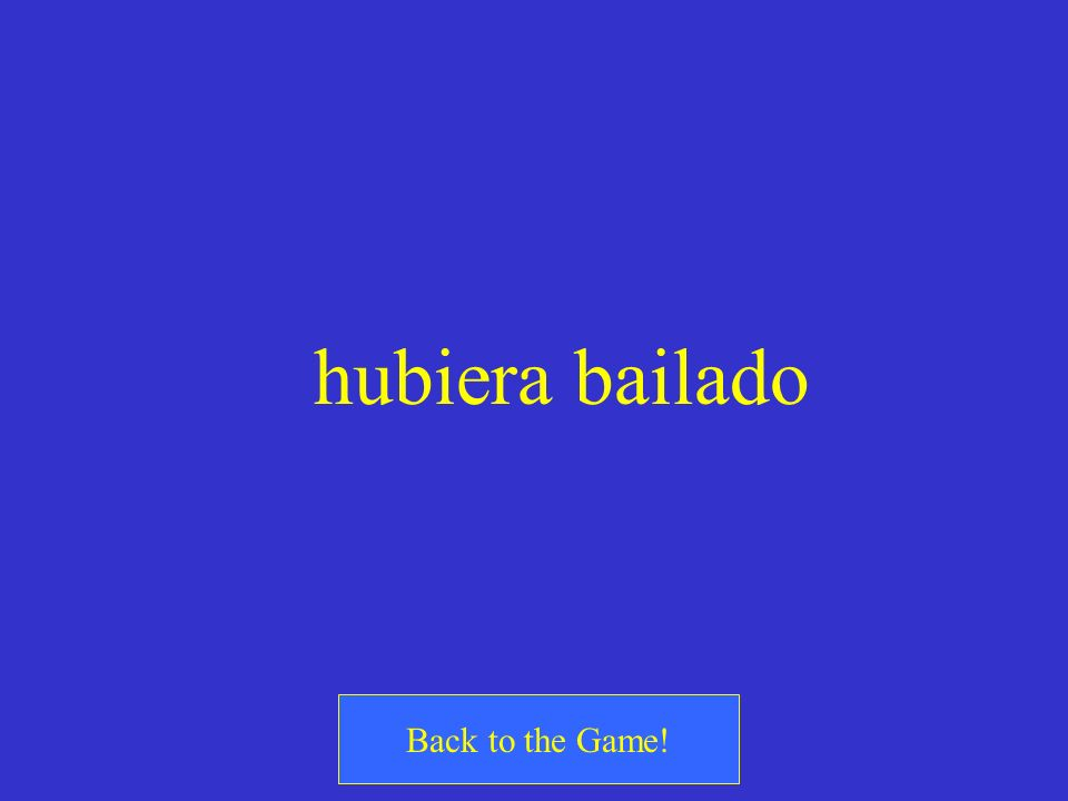 hubiera bailado Back to the Game!