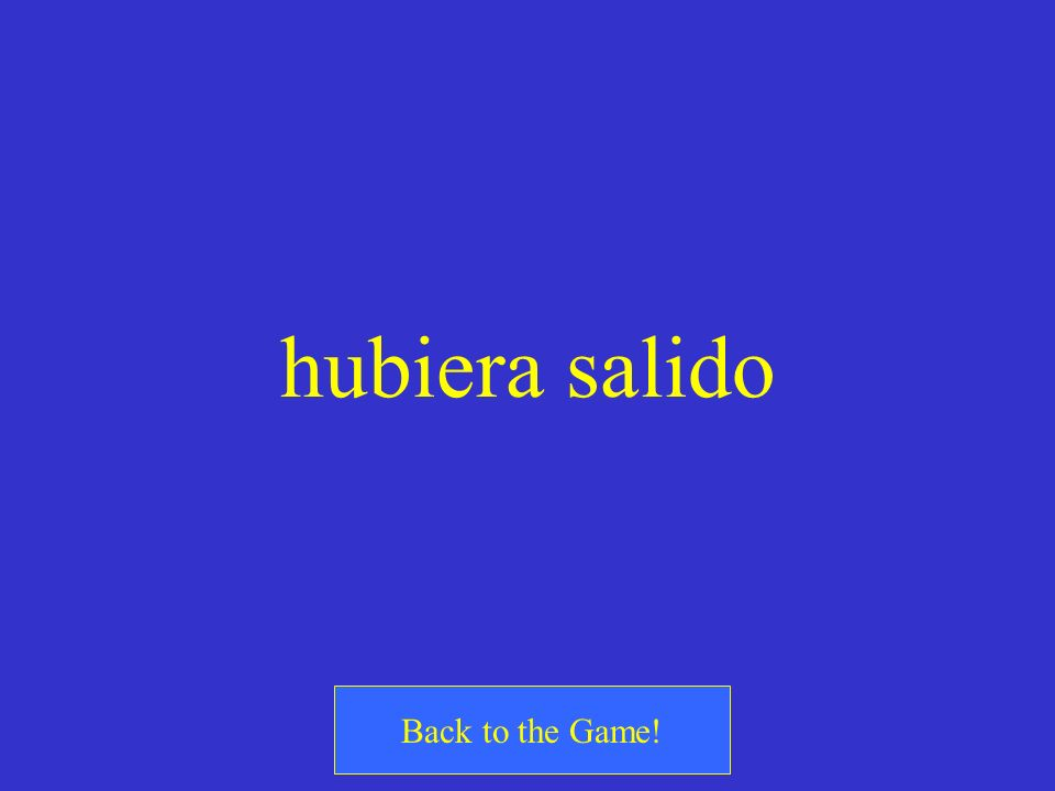hubiera salido Back to the Game!
