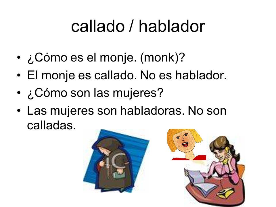 callado / hablador ¿Cómo es el monje. (monk)