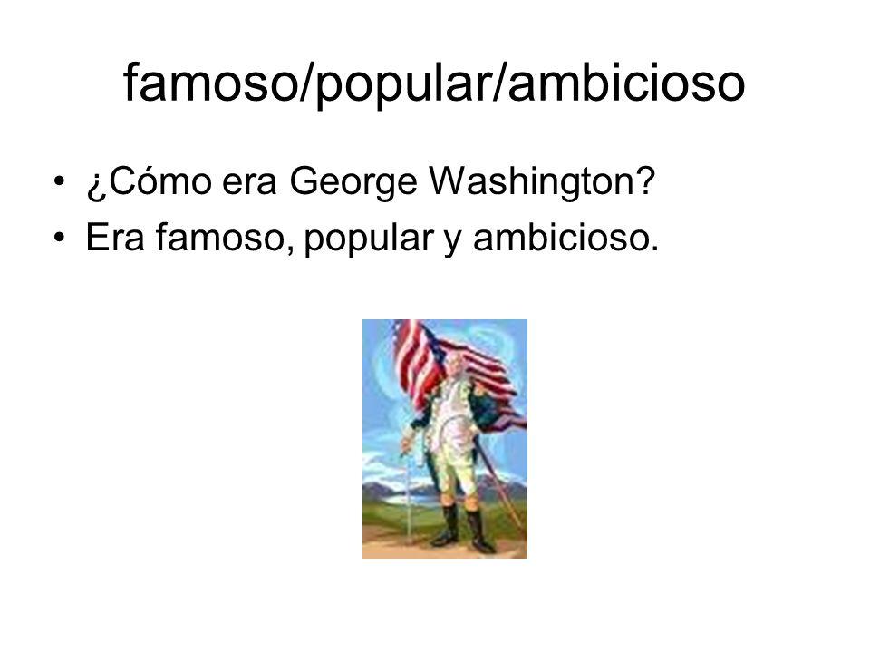 famoso/popular/ambicioso