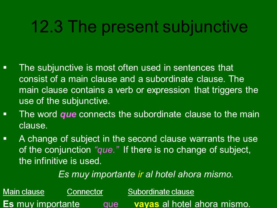 The word que connects the subordinate clause to the main clause.