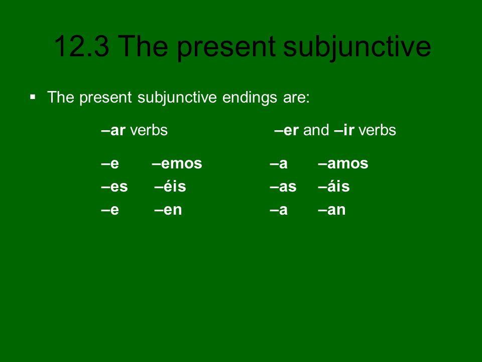 The present subjunctive endings are: