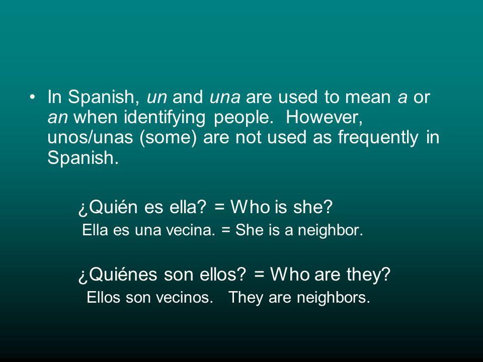 ¿Quién es ella = Who is she