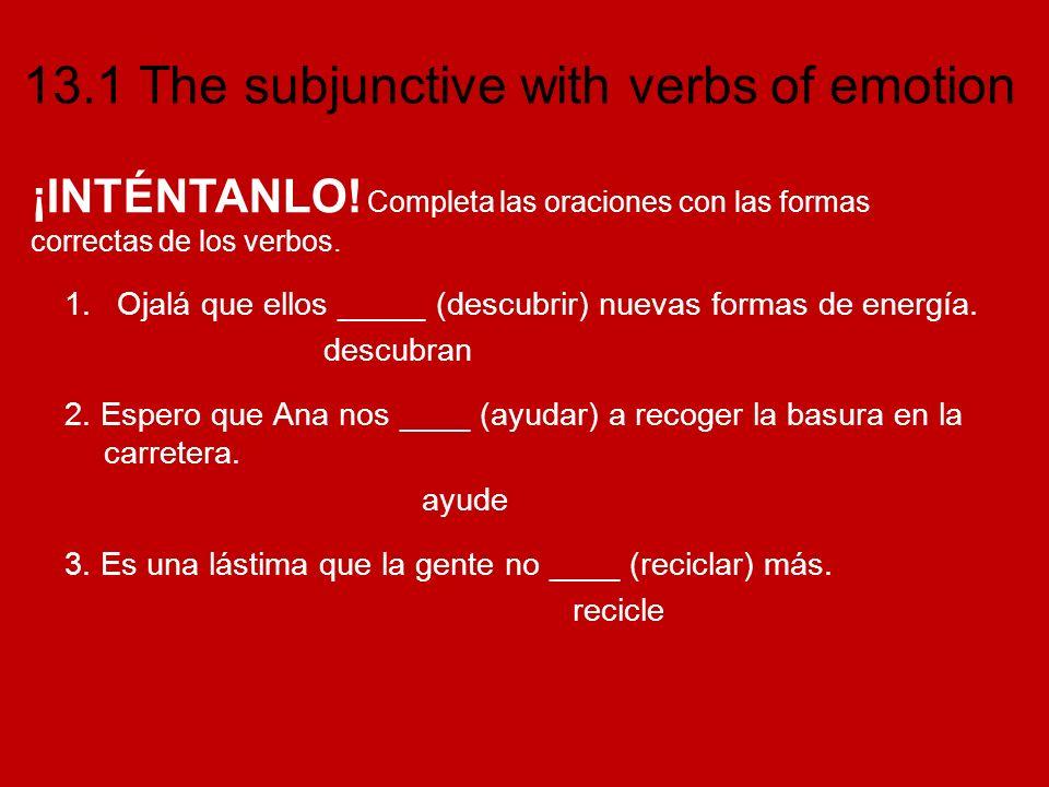 ¡INTÉNTANLO! Completa las oraciones con las formas correctas de los verbos.