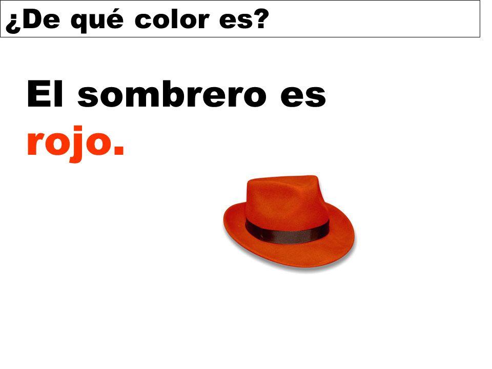 El sombrero es rojo.