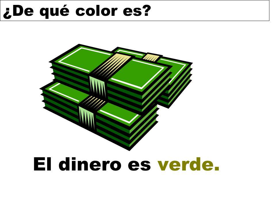 El dinero es verde.