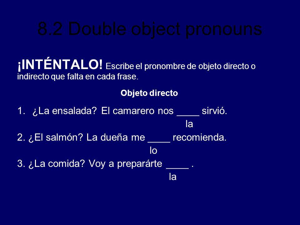 ¡INTÉNTALO! Escribe el pronombre de objeto directo o indirecto que falta en cada frase.