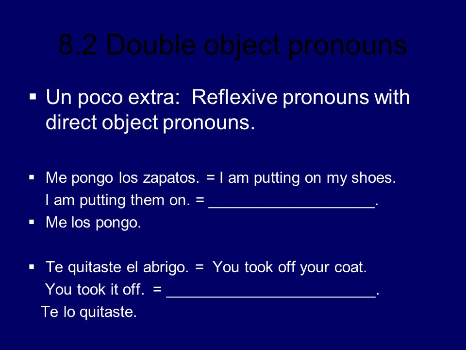 Un poco extra: Reflexive pronouns with direct object pronouns.