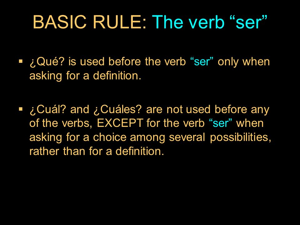 BASIC RULE: The verb ser