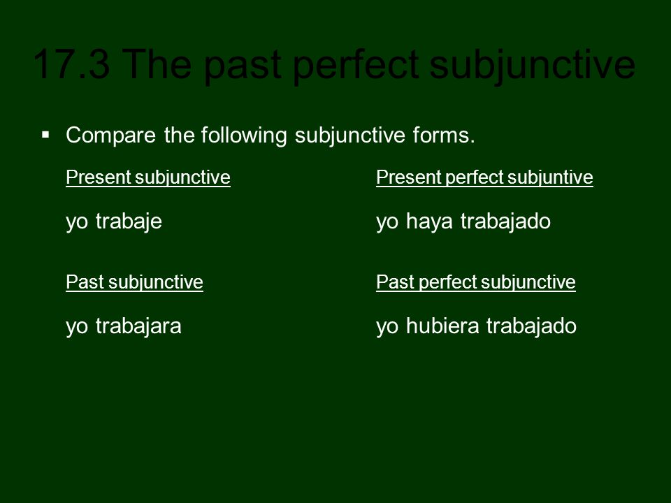 Compare the following subjunctive forms.