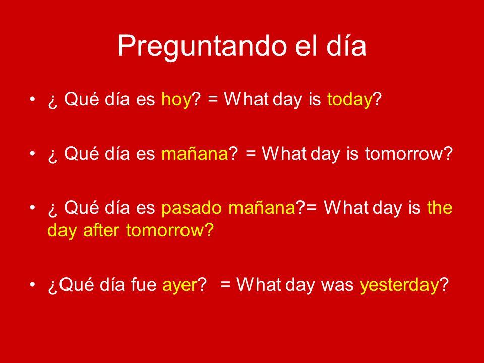 Preguntando el día ¿ Qué día es hoy = What day is today