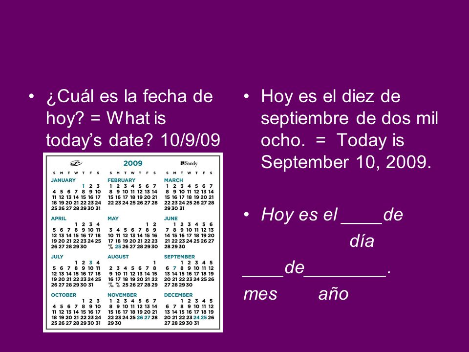 ¿Cuál es la fecha de hoy = What is today's date 10/9/09