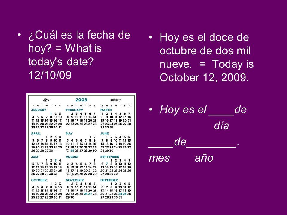 ¿Cuál es la fecha de hoy = What is today's date 12/10/09