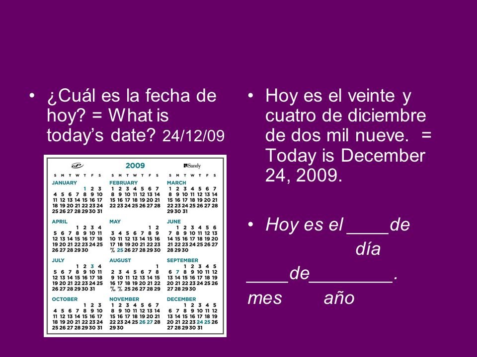 ¿Cuál es la fecha de hoy = What is today's date 24/12/09