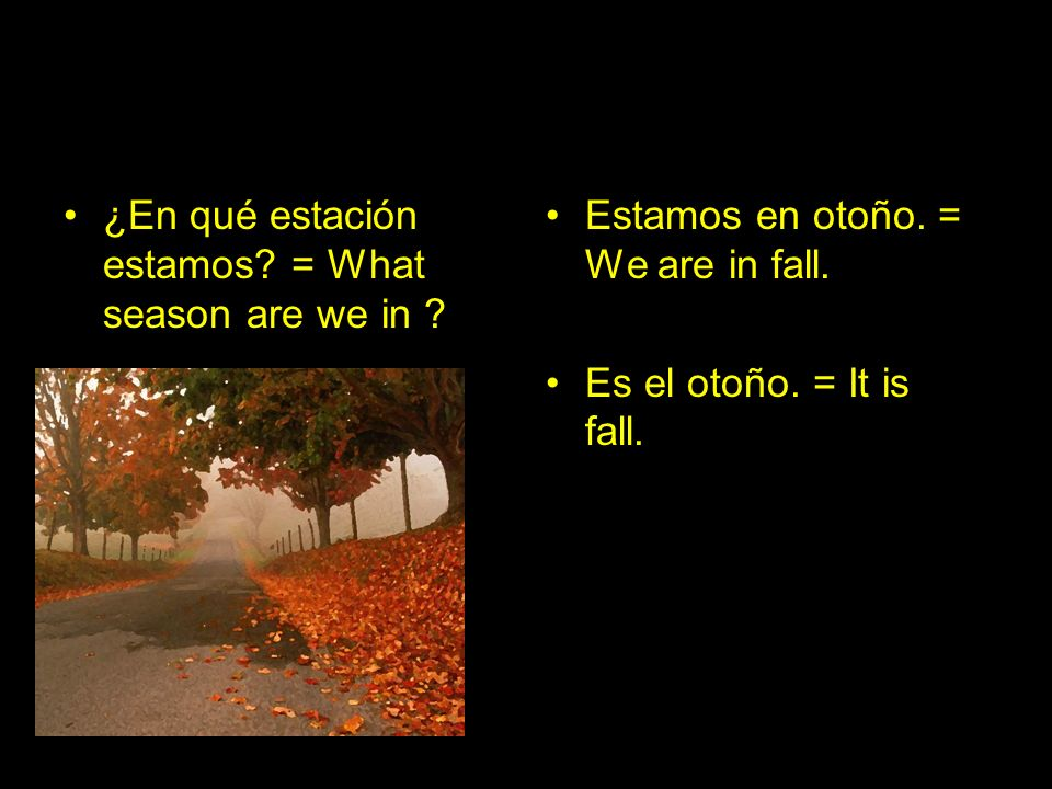 ¿En qué estación estamos = What season are we in