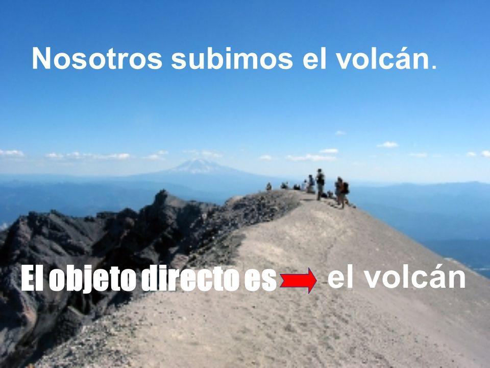Nosotros subimos el volcán.