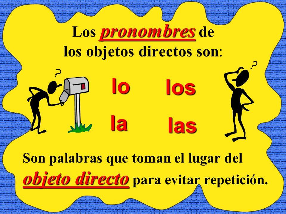 Los pronombres de los objetos directos son: